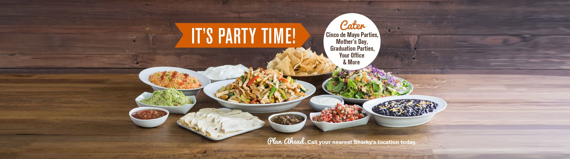 Cater your Cinco de Mayo Party, Mother's Day, Grad Party, Your Office & More!