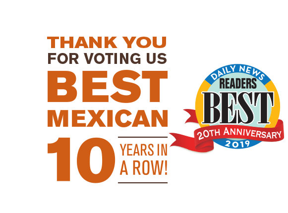 Thank you for voting us Best Mexican 10 years in a row